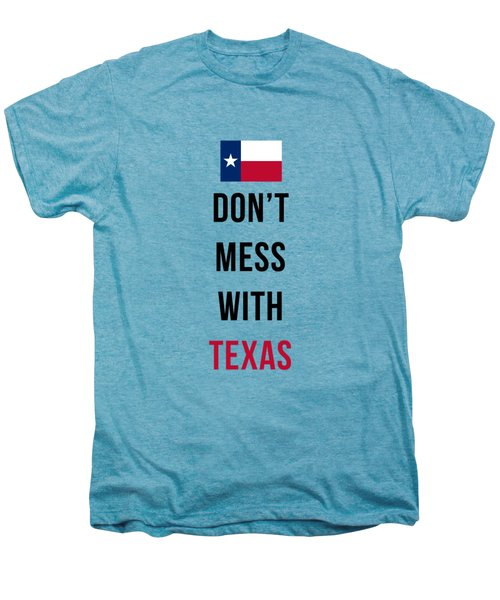 Don't Mess With Texas Tee Blue Men's Premium T-Shirt by Edward Fielding