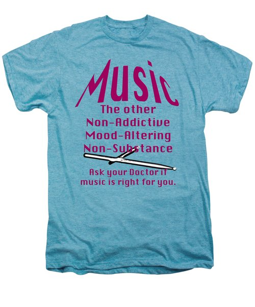 Drum Or Percussion Music Is Right For You 5493.02 Men's Premium T-Shirt by M K  Miller