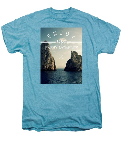 Enjoy Life Every Momens Men's Premium T-Shirt by Mark Ashkenazi