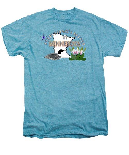 Everything's Better In Minnesota Men's Premium T-Shirt by Pharris Art