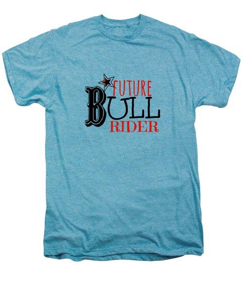 Future Bull Rider Men's Premium T-Shirt by Chastity Hoff