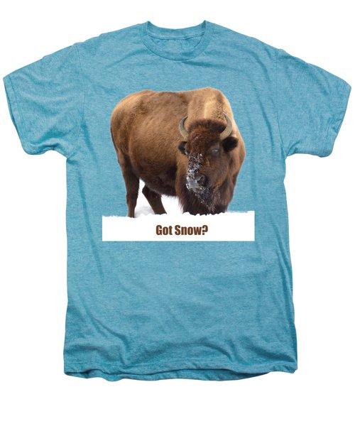 Got Snow? Men's Premium T-Shirt by Greg Norrell