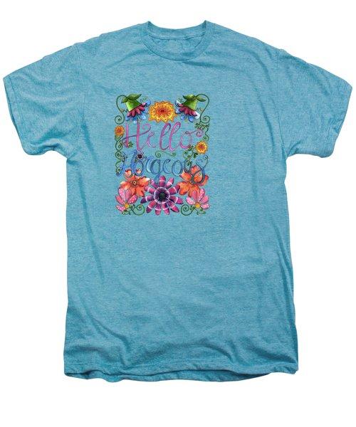 Hello Gorgeous Plus Men's Premium T-Shirt by Shelley Wallace Ylst