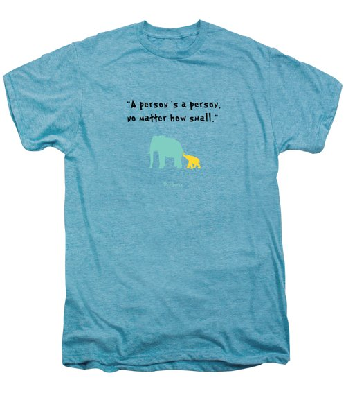 How Small Men's Premium T-Shirt by Nancy Ingersoll