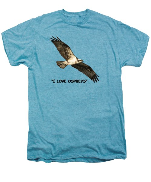I Love Ospreys 2016-1 Men's Premium T-Shirt by Thomas Young