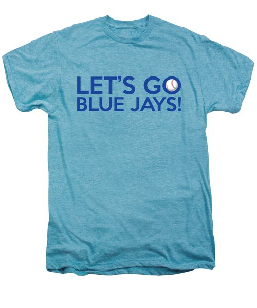 Let's Go Blue Jays Men's Premium T-Shirt by Florian Rodarte