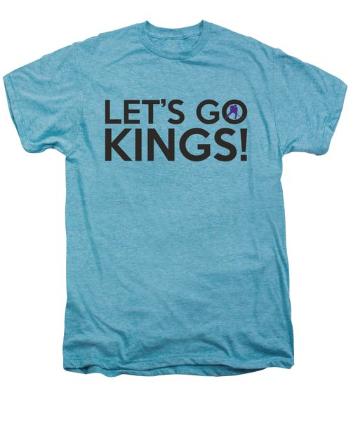 Let's Go Kings Men's Premium T-Shirt by Florian Rodarte