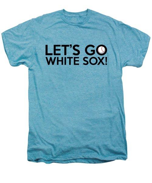 Let's Go White Sox Men's Premium T-Shirt by Florian Rodarte