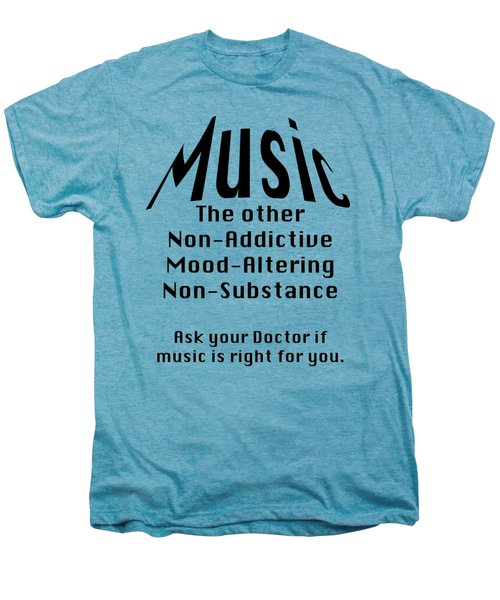 Music Is Right For You 5502.02 Men's Premium T-Shirt by M K  Miller