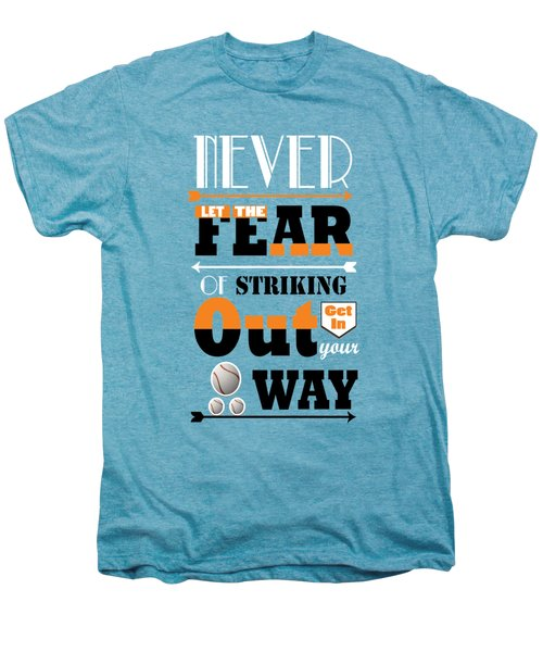 Never Let The Fear Of Striking Babe Ruth Baseball Player Men's Premium T-Shirt by Creative Ideaz