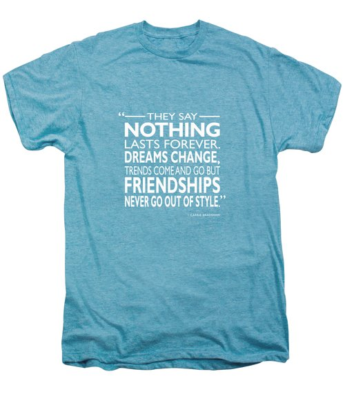 Nothing Lasts Forever Men's Premium T-Shirt by Mark Rogan