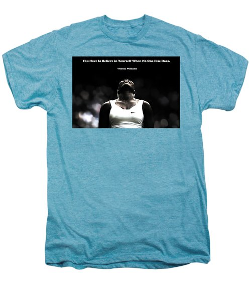 Serena Williams Quote 2a Men's Premium T-Shirt by Brian Reaves