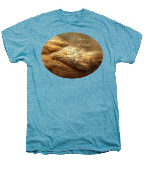 Shake A Tail Feather Men's Premium T-Shirt by Anita Faye
