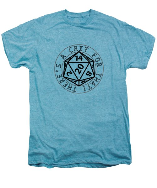 There Is A Crit For That Men's Premium T-Shirt by Jon Munson II