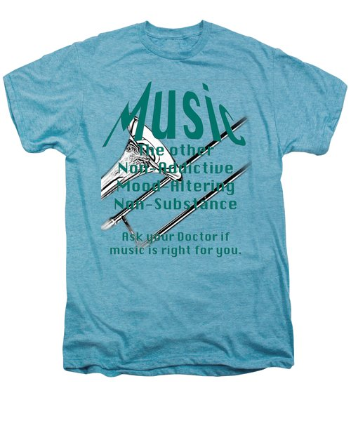Trombone Music Is Right For You 5495.02 Men's Premium T-Shirt by M K  Miller