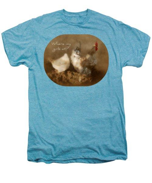 Where My Girls At Men's Premium T-Shirt by Anita Faye