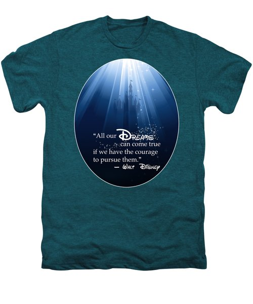 Dreams Can Come True Men's Premium T-Shirt by Nancy Ingersoll