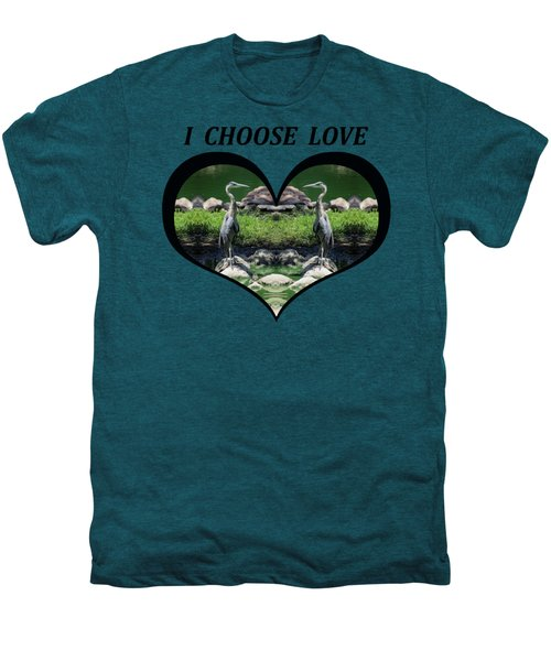 I Chose Love With A Heart Framing Blue Herons Men's Premium T-Shirt by Julia L Wright