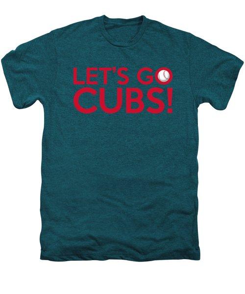 Let's Go Cubs Men's Premium T-Shirt by Florian Rodarte