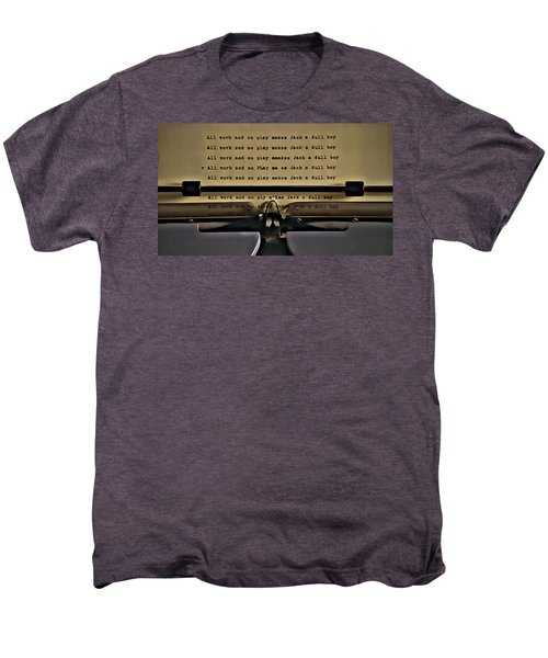All Work And No Play Makes Jack A Dull Boy Men's Premium T-Shirt by Florian Rodarte