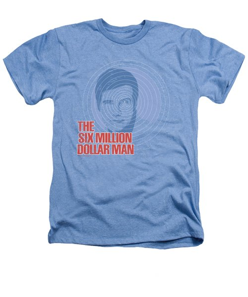 Six Million Dollar Man - I See You Heathers T-Shirt by Brand A