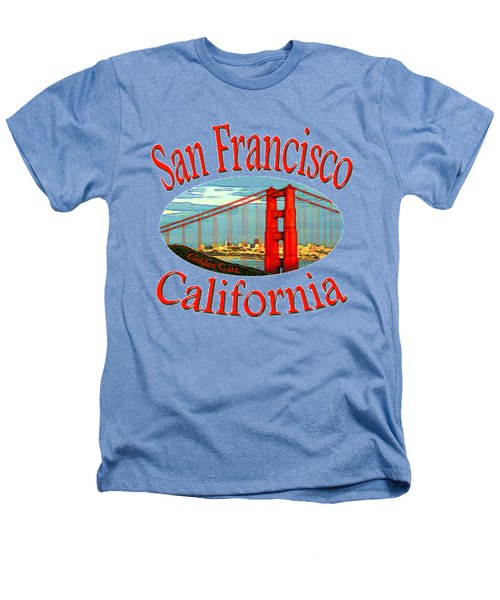 San Francisco California - Tshirt Design Heathers T-Shirt by Art America Online Gallery