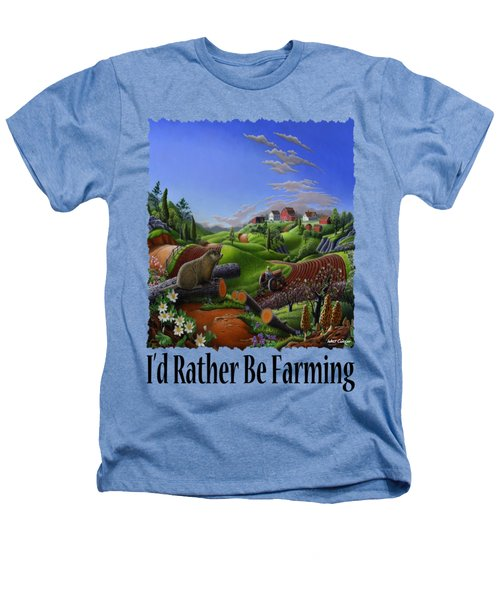 Id Rather Be Farming - Springtime Groundhog Farm Landscape 1 Heathers T-Shirt by Walt Curlee