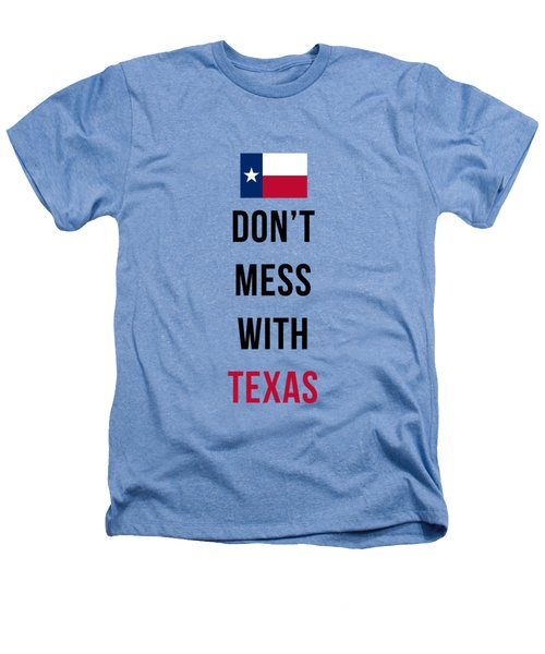 Don't Mess With Texas Tee Blue Heathers T-Shirt by Edward Fielding