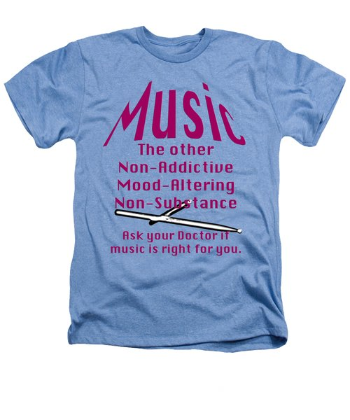 Drum Or Percussion Music Is Right For You 5493.02 Heathers T-Shirt by M K  Miller