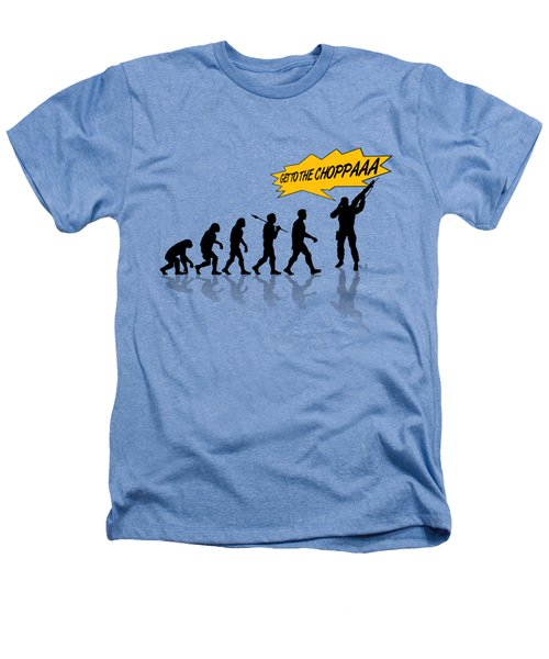 Get To The Choppa Heathers T-Shirt by Filippo B