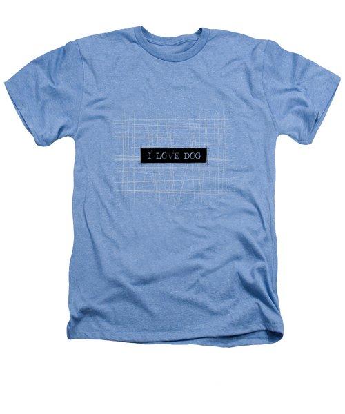 I Love Dog Word Art Heathers T-Shirt by Kathleen Wong