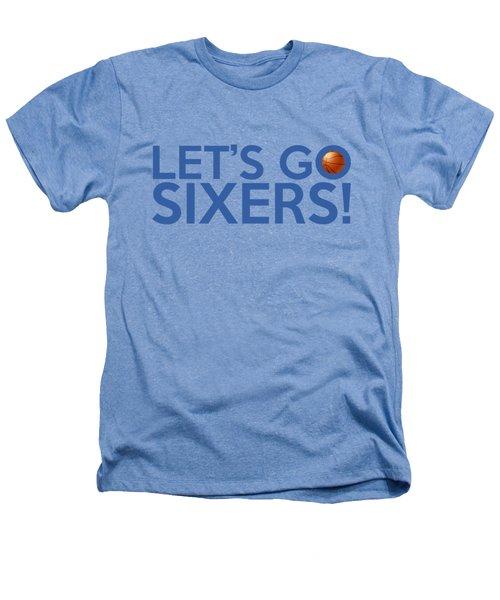 Let's Go Sixers Heathers T-Shirt by Florian Rodarte