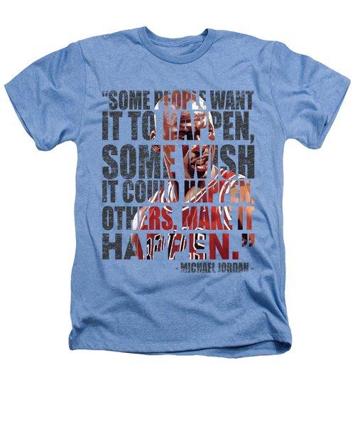 Make It Happen Heathers T-Shirt by Iman Cruz