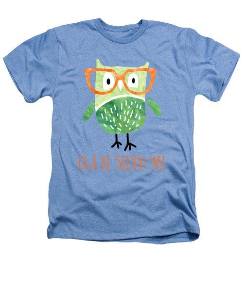Owl Be Seeing Ya Heathers T-Shirt by Natalie Kinnear