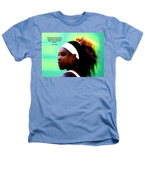 Serena Williams Motivational Quote 1a Heathers T-Shirt by Brian Reaves