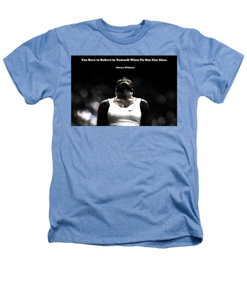 Serena Williams Quote 2a Heathers T-Shirt by Brian Reaves