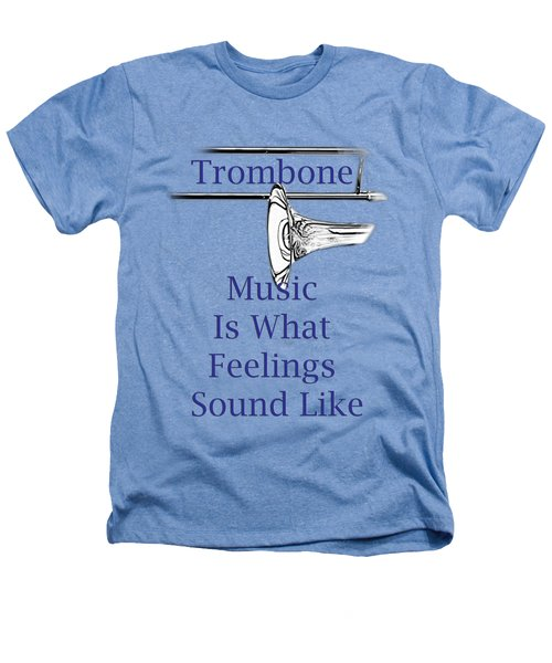 Trombone Is What Feelings Sound Like 5584.02 Heathers T-Shirt by M K  Miller