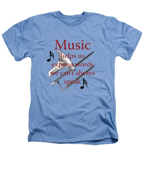 Trombone Music Expresses Words Heathers T-Shirt by M K  Miller