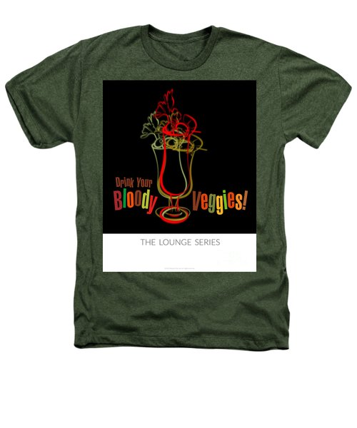 Lounge Series - Drink Your Bloody Veggies Heathers T-Shirt by Mary Machare