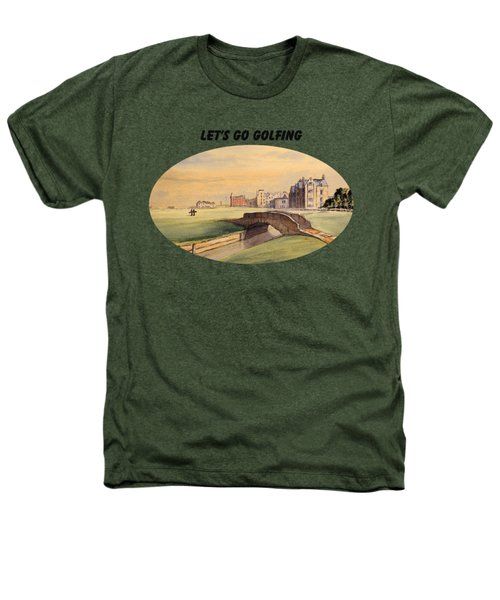 Let's Go Golfing - St Andrews Golf Course Heathers T-Shirt by Bill Holkham