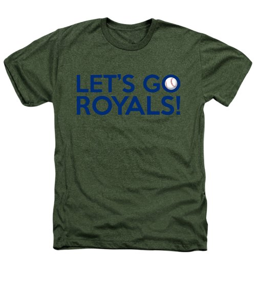 Let's Go Royals Heathers T-Shirt by Florian Rodarte