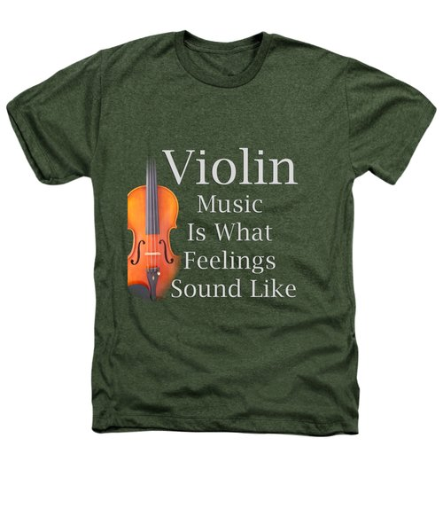 Violin Is What Feelings Sound Like 5589.02 Heathers T-Shirt by M K  Miller