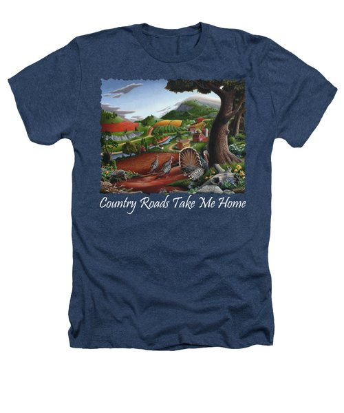 Country Roads Take Me Home T Shirt - Turkeys In The Hills Country Landscape 2 Heathers T-Shirt by Walt Curlee