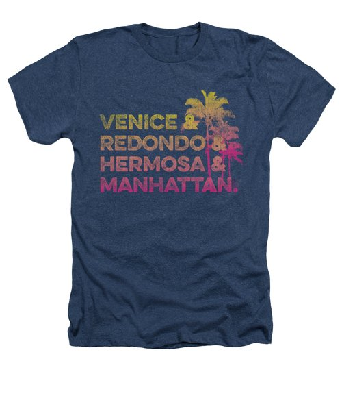 Venice And Redondo And Hermosa And Manhattan Heathers T-Shirt by SoCal Brand