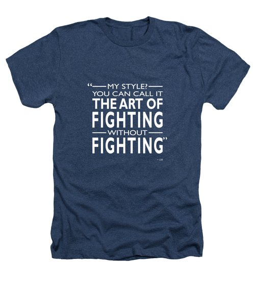 Fighting Without Fighting Heathers T-Shirt by Mark Rogan