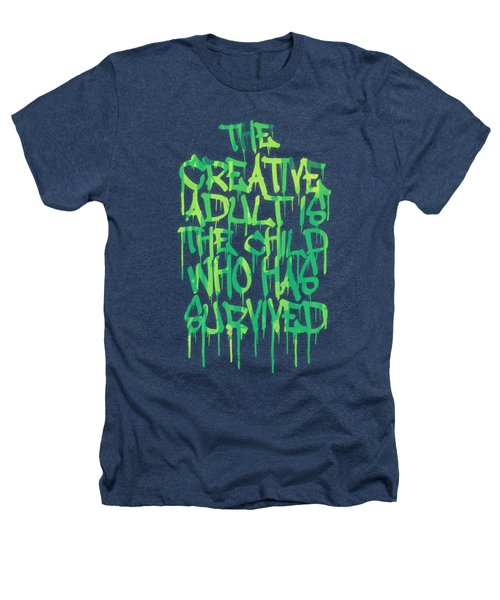 Graffiti Tag Typography The Creative Adult Is The Child Who Has Survived  Heathers T-Shirt by Philipp Rietz