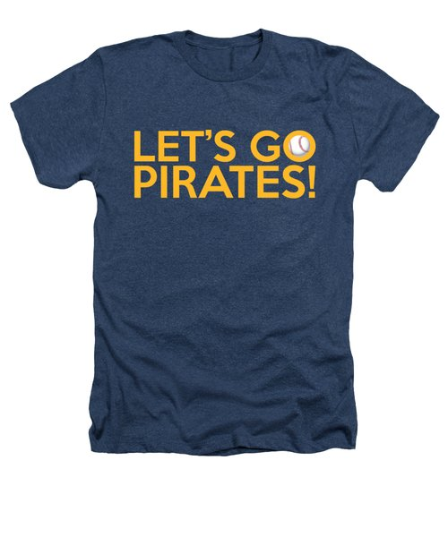 Let's Go Pirates Heathers T-Shirt by Florian Rodarte