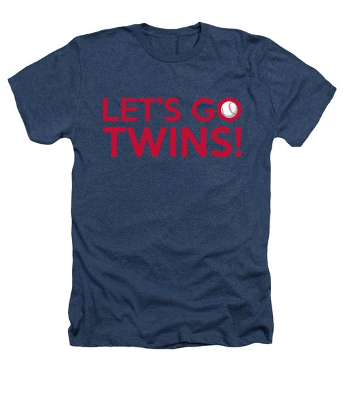 Let's Go Twins Heathers T-Shirt by Florian Rodarte
