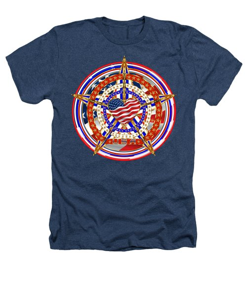 Patriotic For You America Where It Loud And Proud Heathers T-Shirt by Bill Campitelle