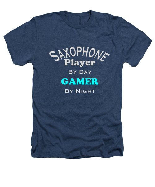 Saxophone Player By Day Gamer By Night 5623.02 Heathers T-Shirt by M K  Miller